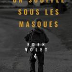Eden 4 Un souffle sous les masques